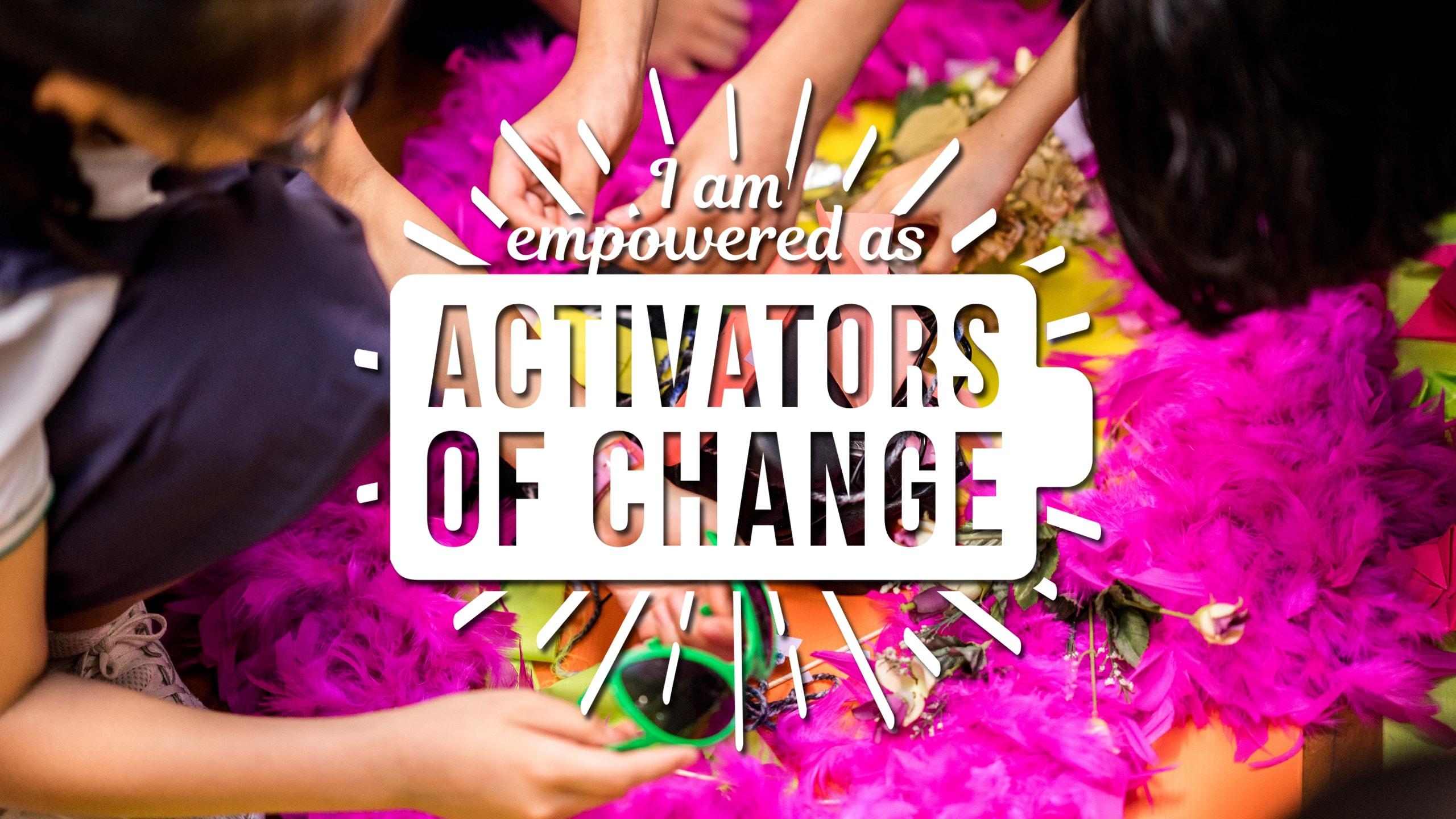 Activators of Change